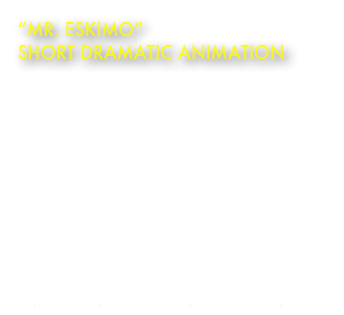"""Mr. Eskimo""